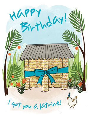 Birthday card - Happy birthday, I got you a latrine!